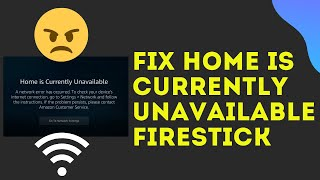 Fire TV Stick: Fix Home is Currently Unavailable Error