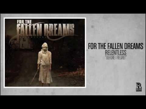 Клип For The Fallen Dreams - Before I Regret