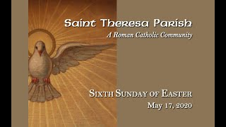 Mass for 6th Sunday of Easter - St. Theresa Convent Chapel