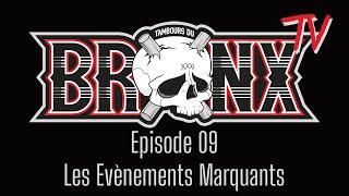 Bronx TV - Episode 09  (Les événements marquants)