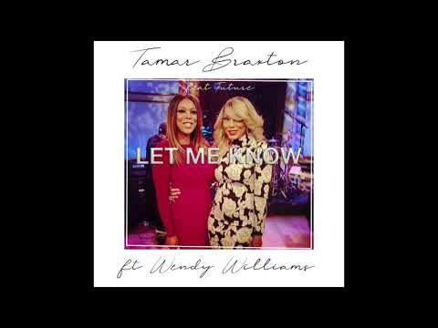 Tamar Braxton ft. Wendy Williams - Let Me Know (SNIPPET)
