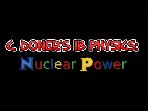 IB Physics: Nuclear Power