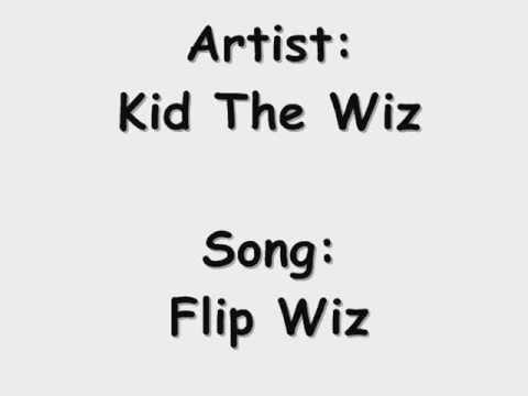 Kid The Wiz - Flip Wiz