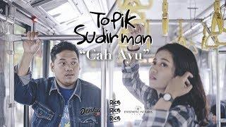 Download Mp3 Topik Sudirman - Cah Ayu   Clip