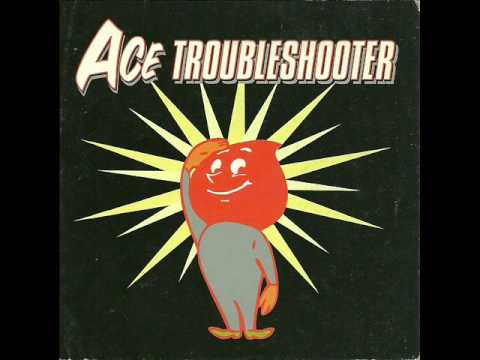 Ace Trouble Shooter Don't Trust That Girl