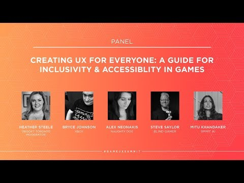 Game UX Summit '17 | Panel | Creating UX for Everyone