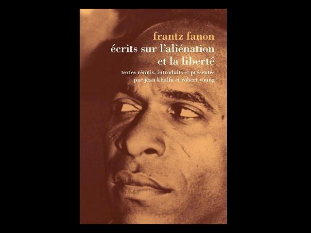 Frantz Fanon - Écrits sur laliénation et la liberté (2016, France Culture)