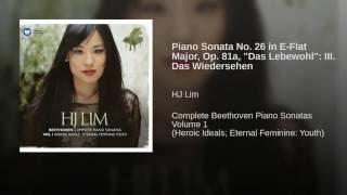 """Sonata No.26 in Eb Opus 81a """"Les Adieux"""": III. Das Wiedersehen (Le Retour) . Vivacissimamente"""