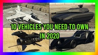 GTA 5 - 10 Vehicles You Need to Own in 2020 and Why You Need Them