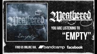Empty by Weathered *Official Video* 2013