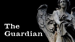 The Guardian [a creepypasta]