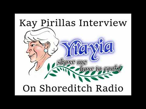 Kay Pirillas Shoreditch Radio Interview - Yiayia Show Me How To Cook