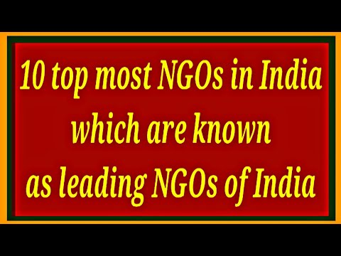 top most NGOs in India  ! leading NGO ! top big NGOs