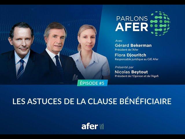 Parlons Afer - Episode 5 : Les astuces de la clause bénéficiaire
