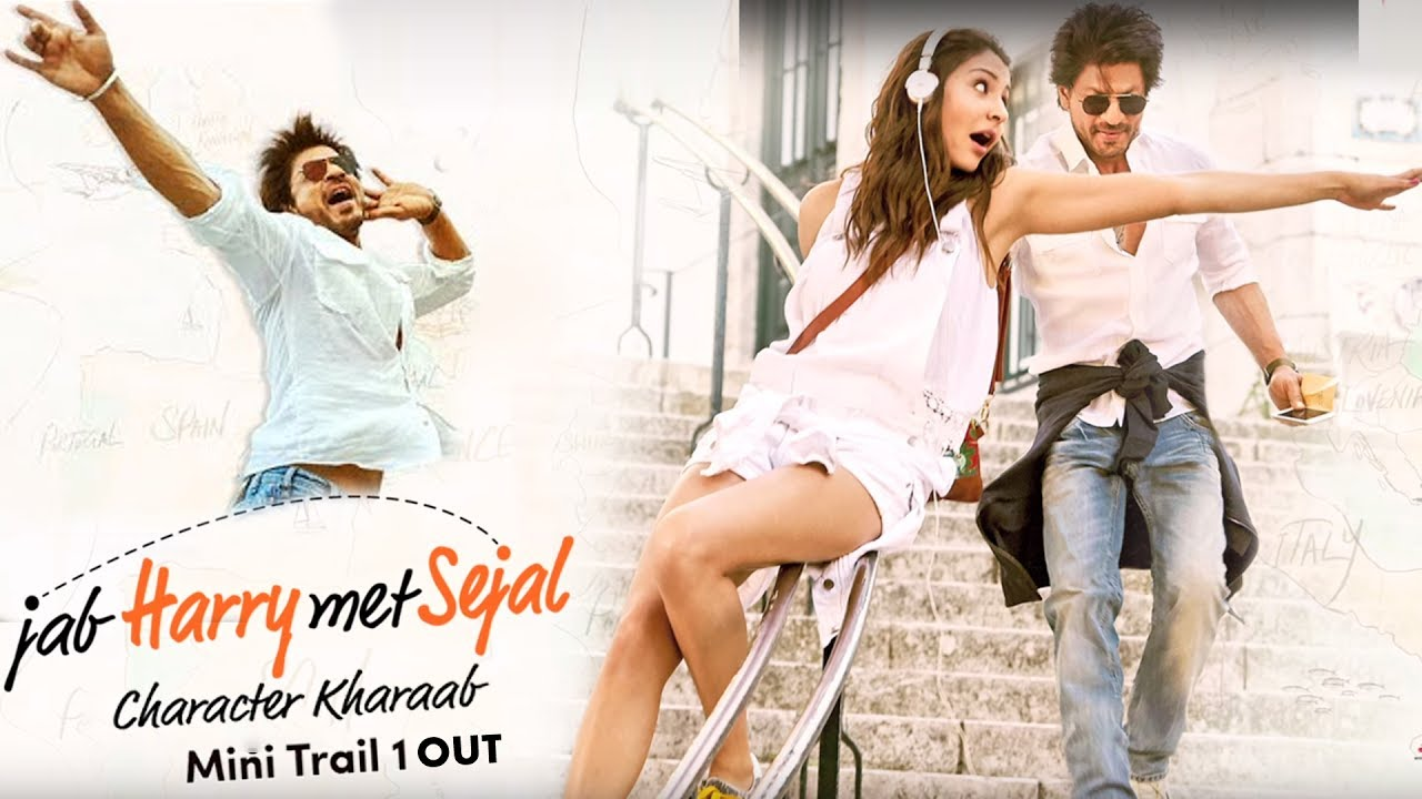 Download Jab Harry Met Sejal 1st Mini Trail RELEASES   Character Kharaab   Shahrukh Khan, Anushka Sharma