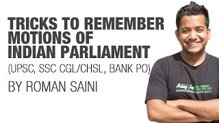 Tricks to remember motions of Indian Parliament {UPSC CSE/IAS, SSC CGL/CHSL, Bank (IBPS/SBI)}