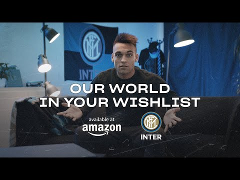 INTER And AMAZON | OUR WORLD IN YOUR WISHLIST (with Lautaro, Young, Moses And Borja Valero) 📹⚫🔵