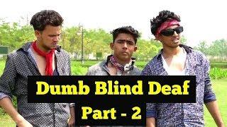 DUMB BLIND DEAF Part-   ROUND2HELL   R2H  Funny video PKY STATUS
