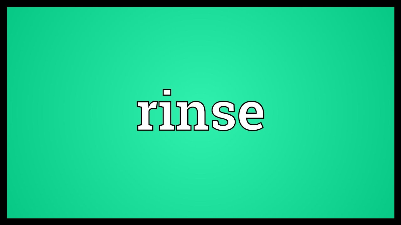 Rinse Meaning