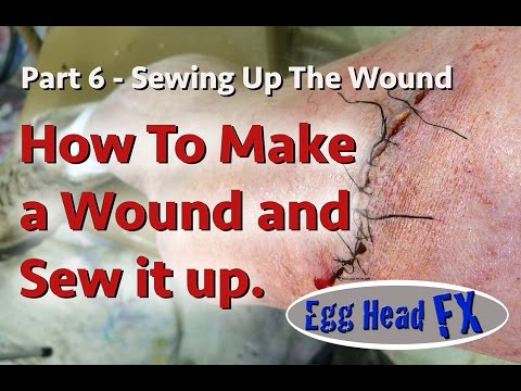 DIY How To Make a Wound and Sew it Up - Part 6 Sewing