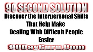 Interpersonal Skills That Make Dealing With Difficult People Easier