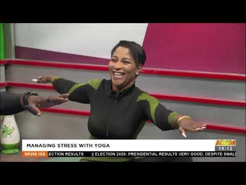 Managing Stress with Yoga - Nkwa Hia on Adom TV (14-12-20)