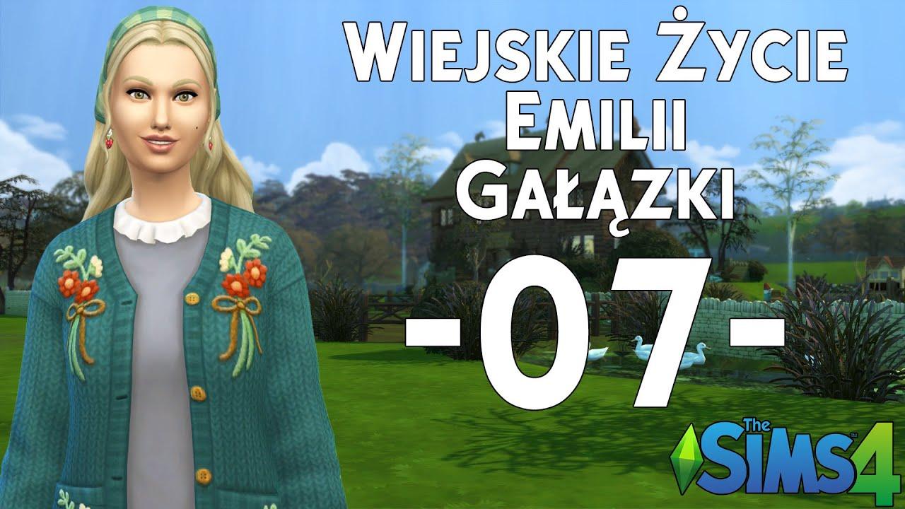 The SimS 4 | Wiejskie Życie Emilii Gałązki #07 - Coraz lepiej sobie radzimy