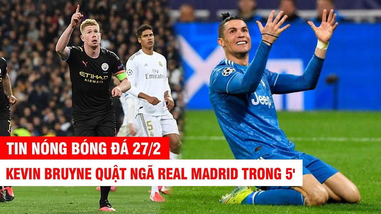 TIN NÓNG BÓNG ĐÁ 27/2 |CR7 bất lực, Juve thua cay đắng đội yếu hơn- De Bruyne quật ngã Real trong 5&