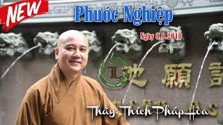 Phước Nghiệp - Thầy Thích Pháp Hòa ( TV Chân Không , Honolulu , Ngày 8.9.2018 )
