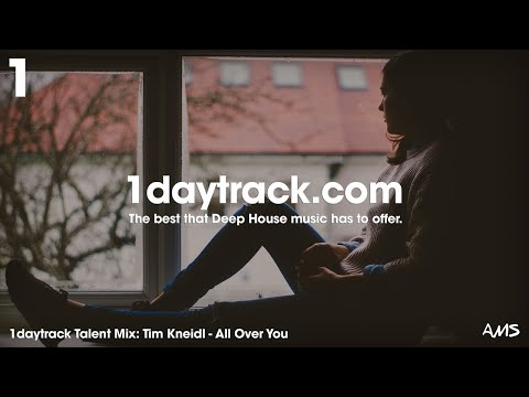 Talent Mix #80 | Tim Kneidl - All Over You | 1daytrack.com