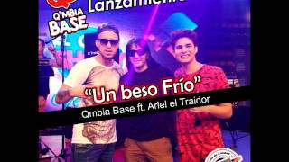 Un Beso Frió - Qmbia Base ft Ariel El Traidor (Audio Oficial)