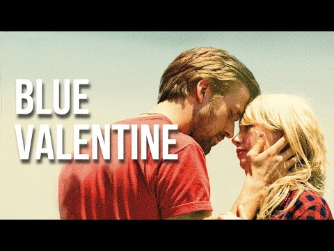 BLUE VALENTINE  Love, Duality, Loss.