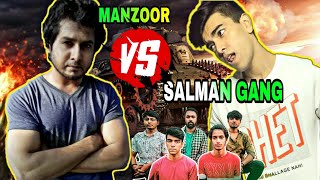 Manzoor vs Salman Muqtadir (gang) || THE 3RD WORLD WAR...🔥🔥🔥