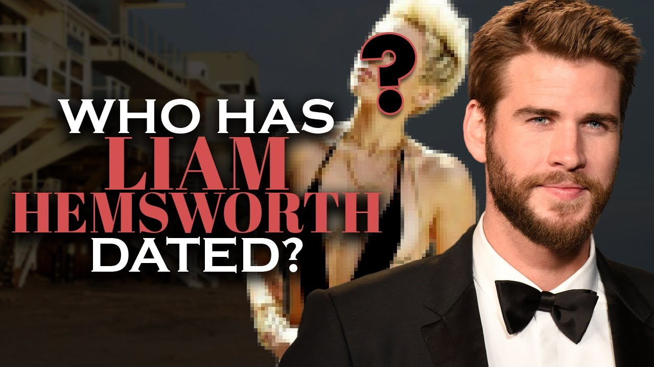 Who has Liam Hemsworth dated? Girlfriend List, Dating History