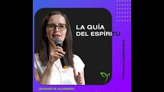 La Guia Del Espíritu. Jeannette Alvarado