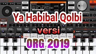 Ya Habibal Qolbi versi ORG 2019