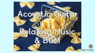 Acoustic Guitar Music, Relaxing Music, Stress Relief, Deep Sleeping Music - BGM Tracks