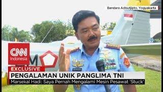 Eksklusif! Pengalaman Unik Panglima TNI Hadi Tjahjanto Saat Mesin Pesawatnya Mati