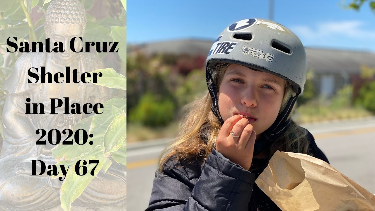Santa Cruz Shelter in Place 2020: Day 67