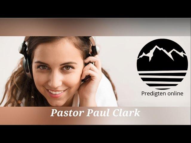 Pastor Paul Clark: Pfingsten - Kraft für unsern Auftrag (Predigt)