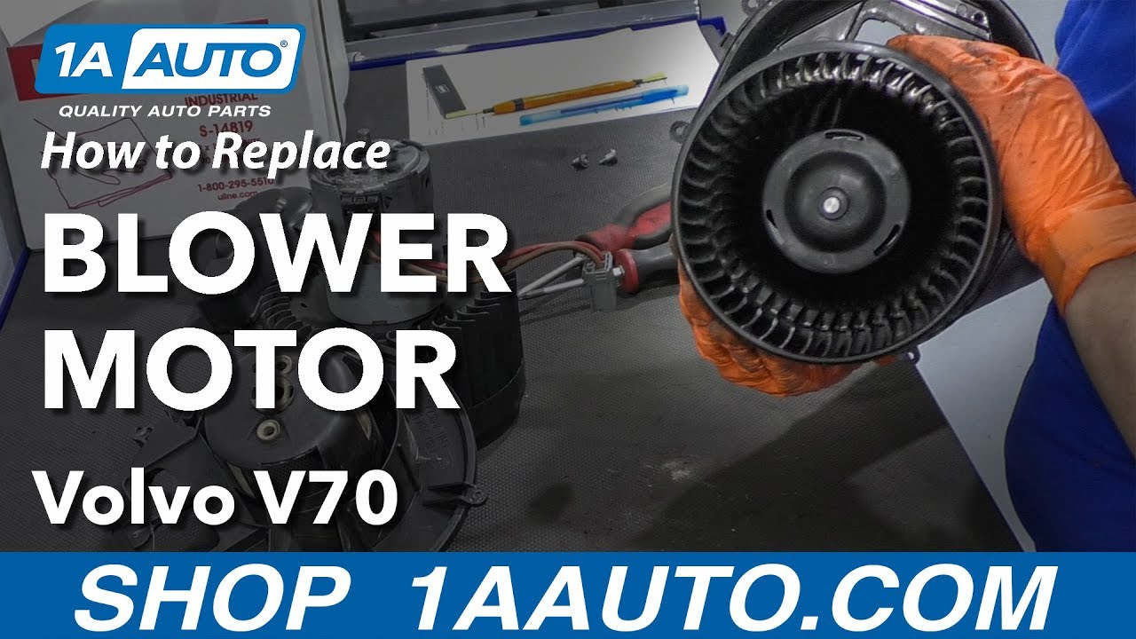 hight resolution of how to replace blower motor 01 07 volvo v70