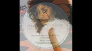 "PHYLLIS HYMAN. ""You know how to love me"". 1979. 12"" extended version."