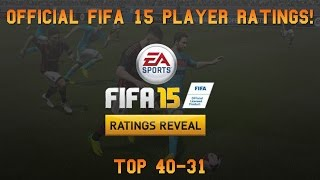 Fifa 15 Official Player Ratings | Top 40-31 Thumbnail