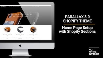 Out of the Sandbox - Parallax 3.0 Home Page Setup with Shopify Sections