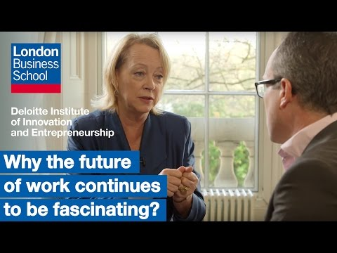 Lynda Gratton: Why the future of work continues to be fascinating?