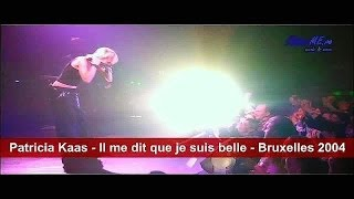 Patricia Kaas Il Me Dit Que Je Suis Belle Bruxelles 2004