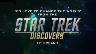 Star Trek: Discovery Trailer Music  [Netflix Original] | I'd Love To Change The World