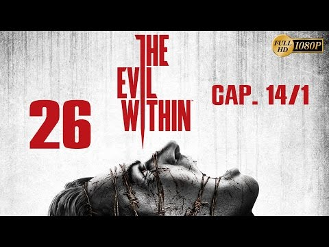The Evil Within Gameplay Parte 26 Español Walkthrough Capitulo 14 (PC PS4 XboxOne PS3 Xbox360) 1080p
