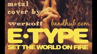Werkoff - E-Type - Set the World on Fire (metal cover)