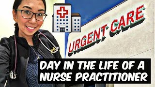 DAY IN THE LIFE OF AN URGENT CARE NURSE PRACTITIONER